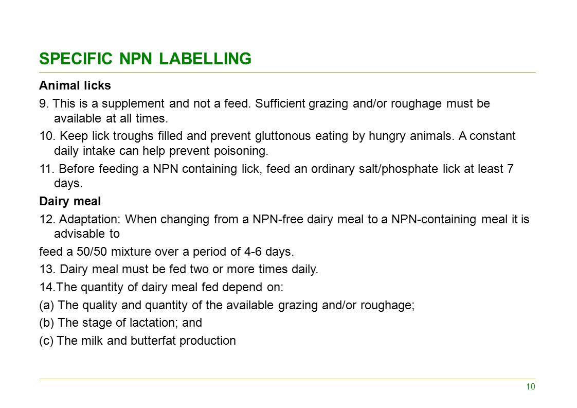 SPECIFIC NPN LABELLING Animal licks 9. This is a supplement and not a feed.