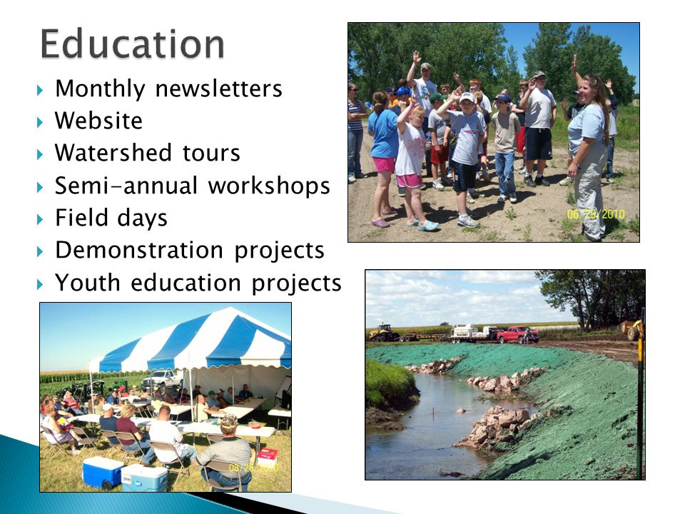 Monthly newsletters  Website  Watershed tours  Semi-annual workshops  Field days  Demonstration projects  Youth education projects