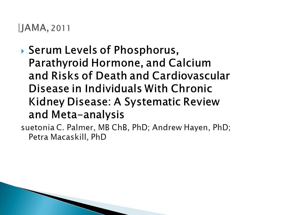 Cardiovascular disease is the leading cause of morbidity and mortality in patients at every stage of CKD Recent epidemiologic evidence has shown a strong association between hyperphosphatemia and increased cardiovascular mortality rate in patients with stage 5 CKD and even in patients with earlier stages of CKD.hyperphosphatemia and hypercalcemia are associated with increased vascular calcification,but it is unclear HARRISON