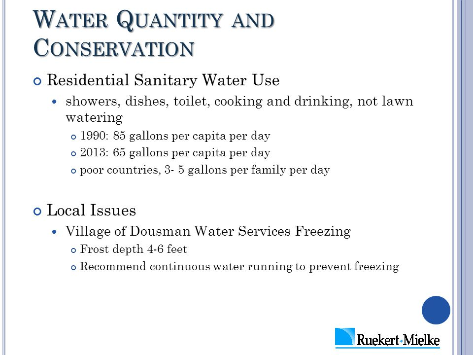 W ATER Q UANTITY AND C ONSERVATION Residential Sanitary Water Use showers, dishes, toilet, cooking and drinking, not lawn watering 1990: 85 gallons pe