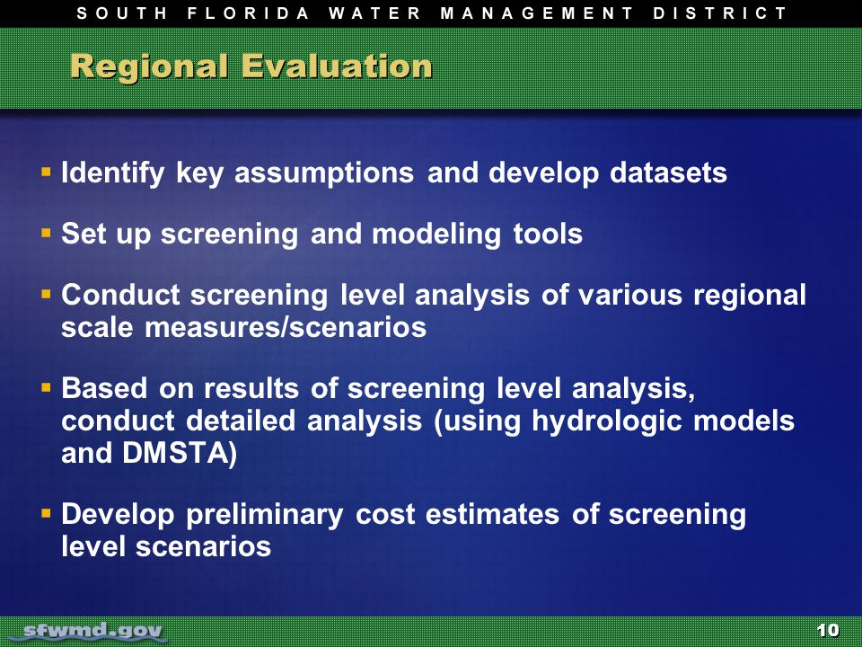 10 Regional Evaluation  Identify key assumptions and develop datasets  Set up screening and modeling tools  Conduct screening level analysis of var