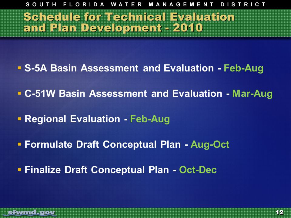 12 Schedule for Technical Evaluation and Plan Development - 2010  S-5A Basin Assessment and Evaluation - Feb-Aug  C-51W Basin Assessment and Evaluat