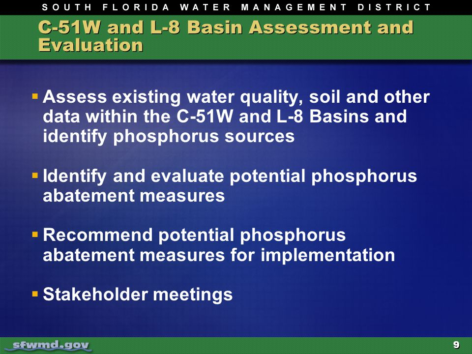 9 C-51W and L-8 Basin Assessment and Evaluation  Assess existing water quality, soil and other data within the C-51W and L-8 Basins and identify phos