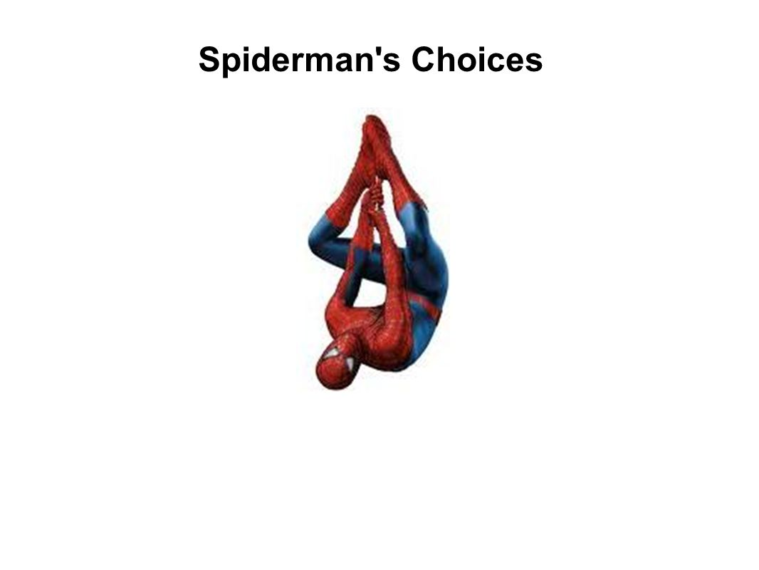 Spiderman s Choices