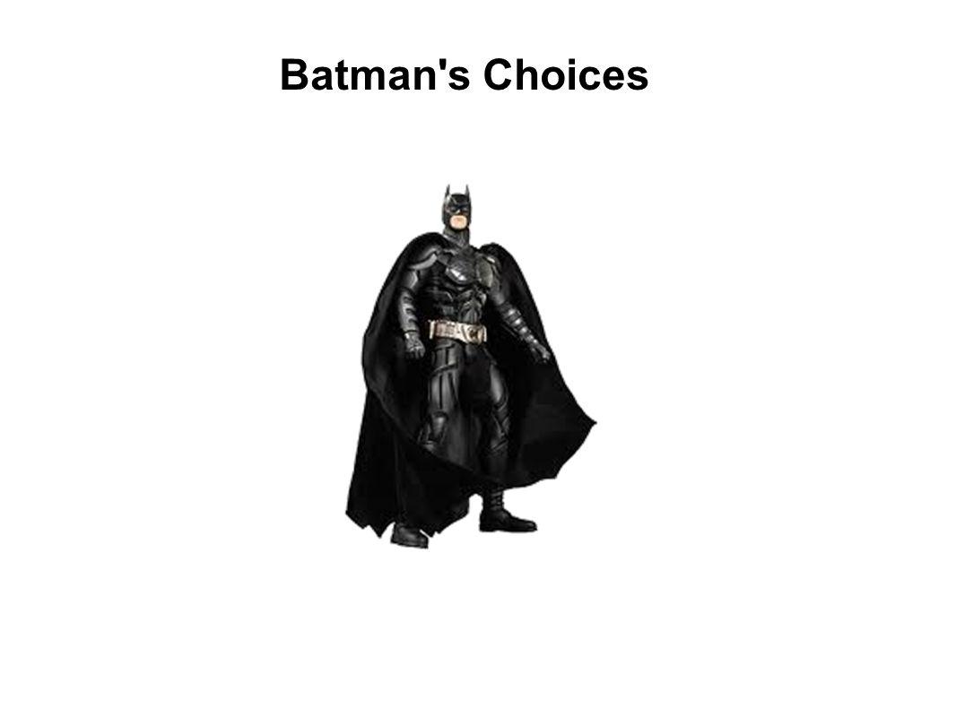 Batman s Choices