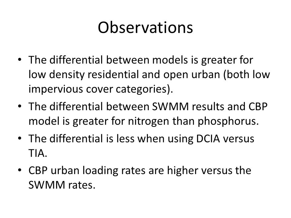 Observations The differential between models is greater for low density residential and open urban (both low impervious cover categories).
