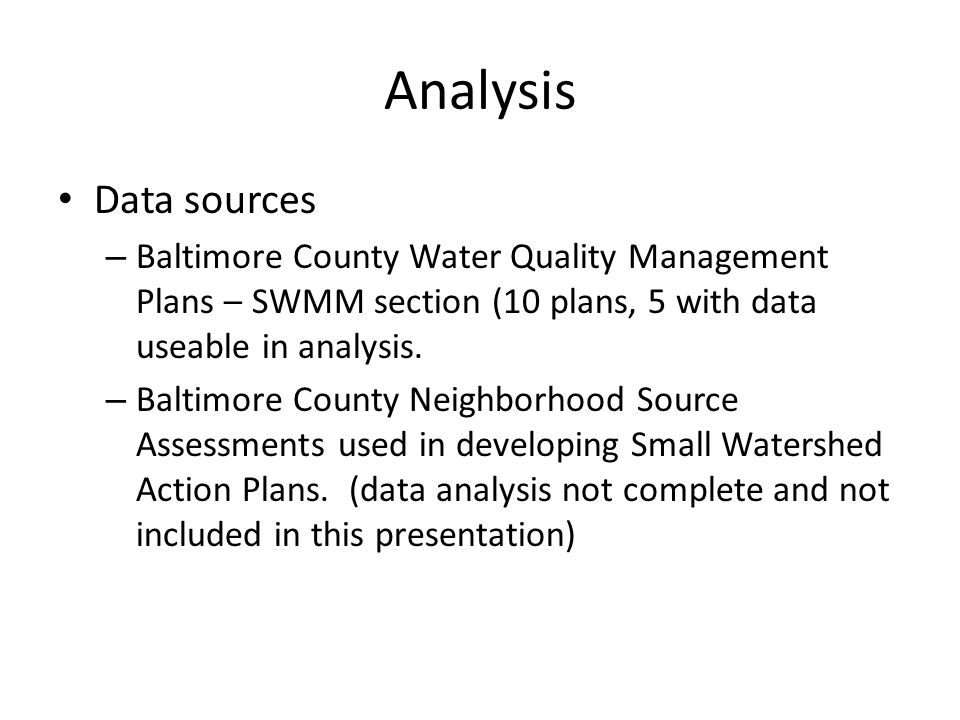 Analysis Data sources – Baltimore County Water Quality Management Plans – SWMM section (10 plans, 5 with data useable in analysis.