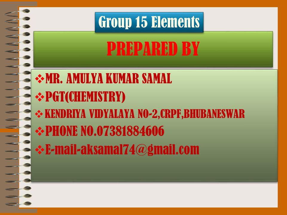 PREPARED BY  MR. AMULYA KUMAR SAMAL  PGT(CHEMISTRY)  KENDRIYA VIDYALAYA NO-2,CRPF,BHUBANESWAR  PHONE NO.07381884606  E-mail-aksamal74@gmail.com 