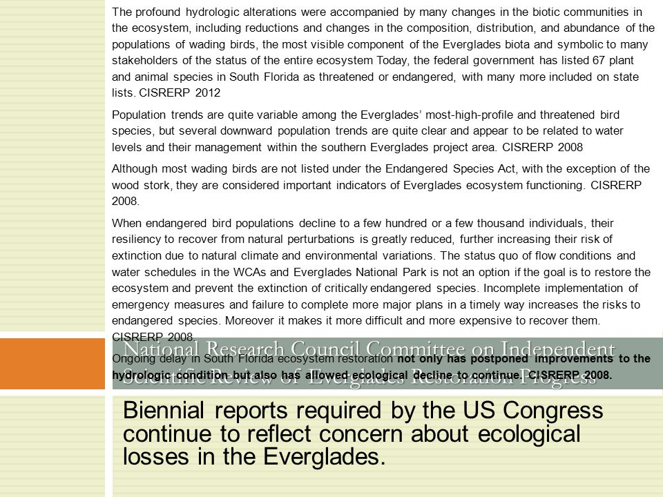 Biennial reports required by the US Congress continue to reflect concern about ecological losses in the Everglades. National Research Council Committe
