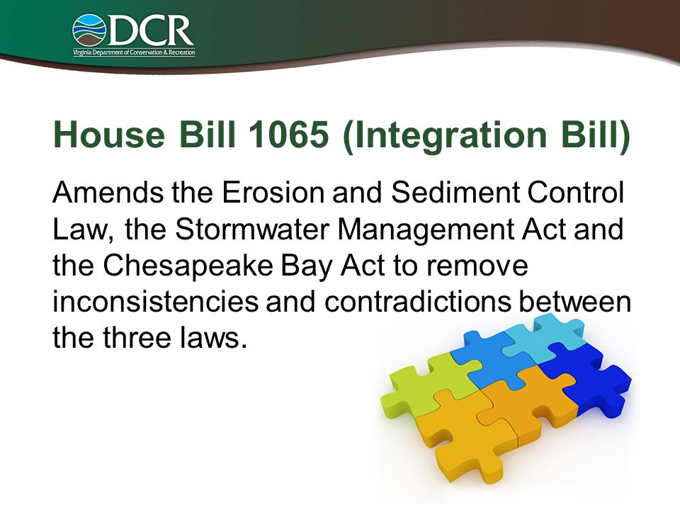 House Bill 1065 (Integration Bill) Amends the Erosion and Sediment Control Law, the Stormwater Management Act and the Chesapeake Bay Act to remove inc