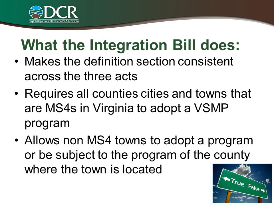 What the Integration Bill does: Makes the definition section consistent across the three acts Requires all counties cities and towns that are MS4s in
