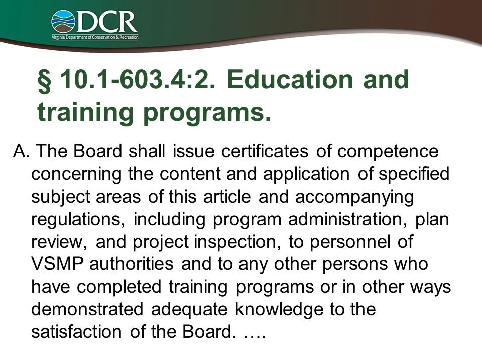 § 10.1-603.4:2. Education and training programs. A. The Board shall issue certificates of competence concerning the content and application of specifi