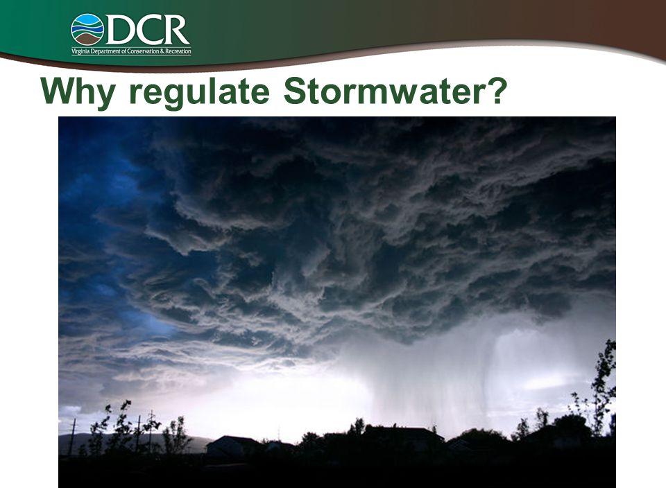 Why regulate Stormwater?