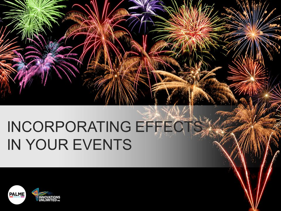 INCORPORATING EFFECTS IN YOUR EVENTS