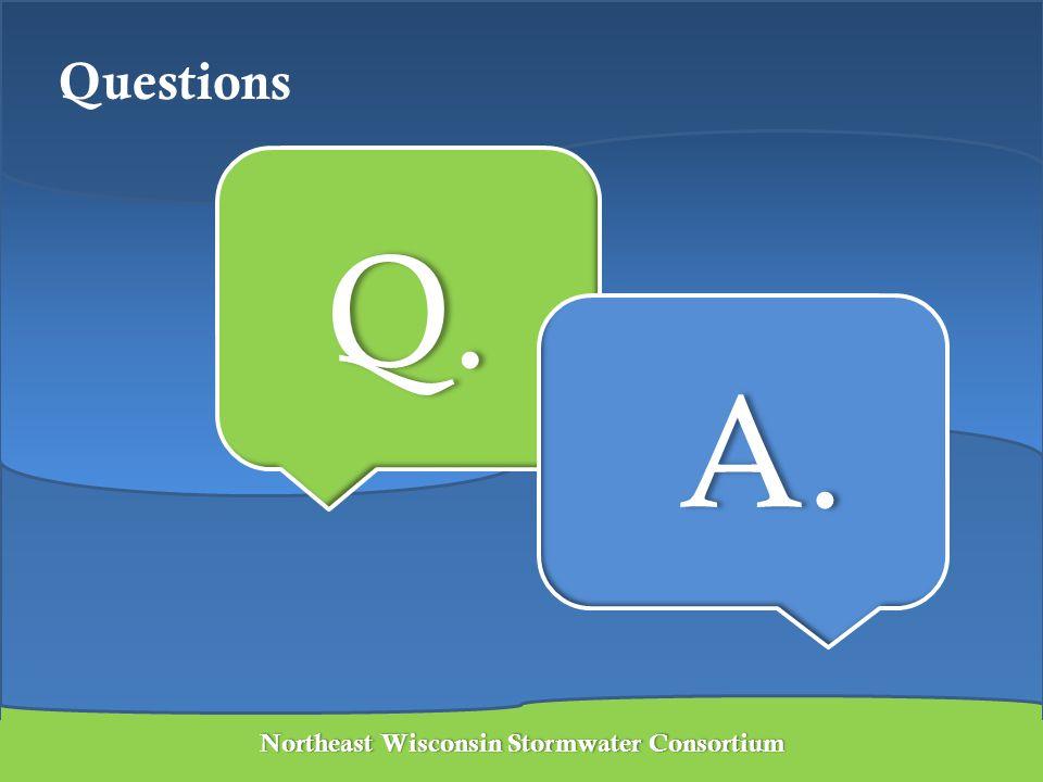 Northeast Wisconsin Stormwater ConsortiumNortheast Wisconsin Stormwater Consortium Q. A. Questions