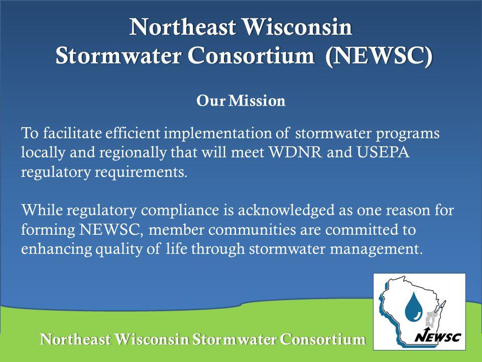 Northeast Wisconsin Stormwater ConsortiumNortheast Wisconsin Stormwater Consortium To facilitate efficient implementation of stormwater programs local