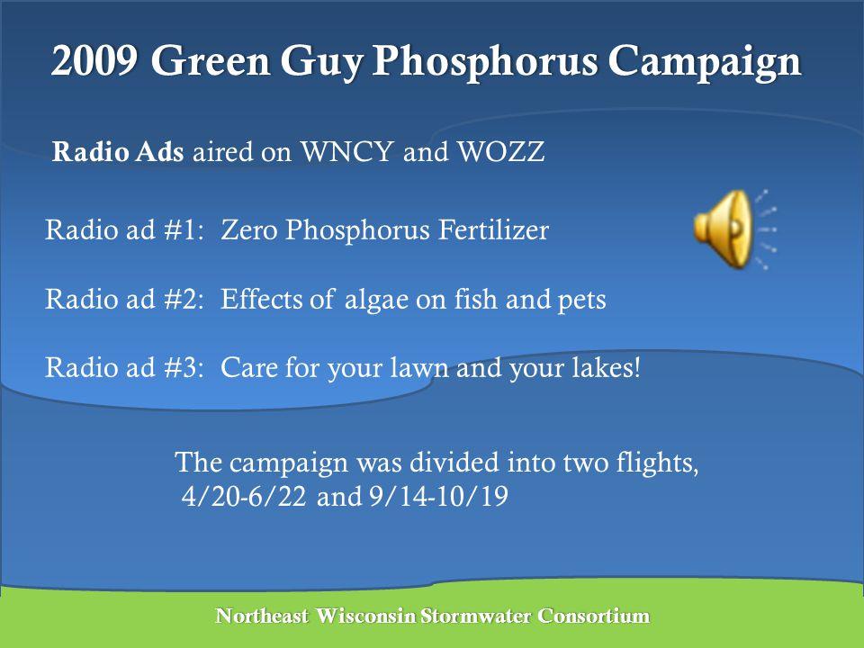 2009 Green Guy Phosphorus Campaign2009 Green Guy Phosphorus Campaign The campaign was divided into two flights, 4/20-6/22 and 9/14-10/19 Radio ad #1: