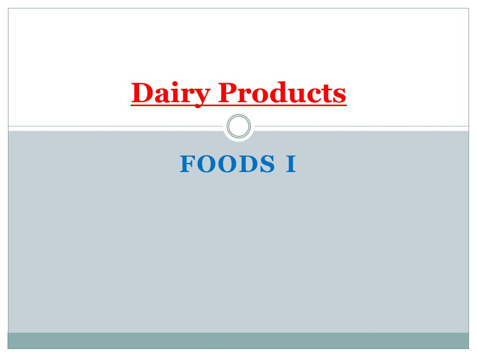 FOODS I Dairy Products