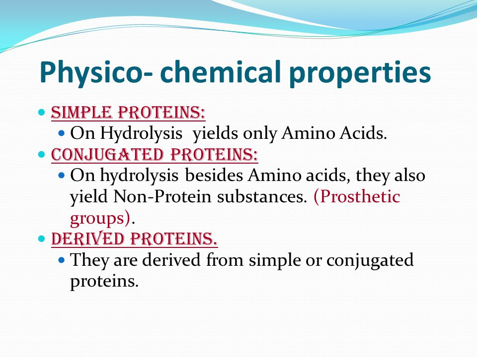 Physico- chemical properties Simple Proteins: On Hydrolysis yields only Amino Acids.