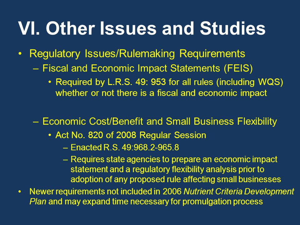 VI. Other Issues and Studies Regulatory Issues/Rulemaking Requirements –Fiscal and Economic Impact Statements (FEIS) Required by L.R.S. 49: 953 for al