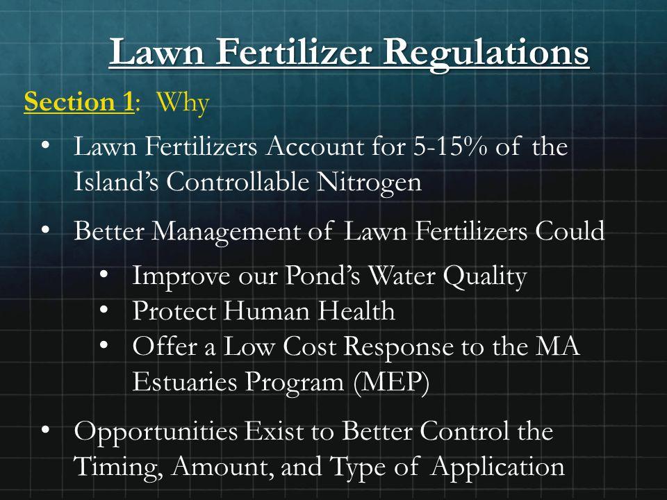 Lawn Fertilizer Regulations Section 1: Why Lawn Fertilizers Account for 5-15% of the Island's Controllable Nitrogen Better Management of Lawn Fertiliz