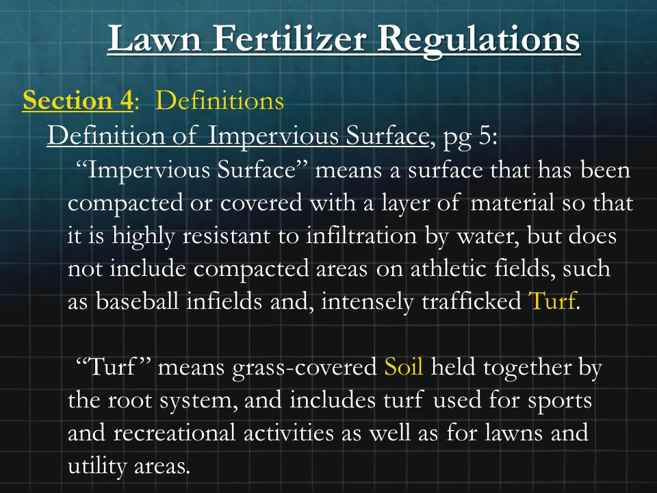 """Lawn Fertilizer Regulations Section 4: Definitions Definition of Impervious Surface, pg 5: """"Impervious Surface"""" means a surface that has been compacte"""