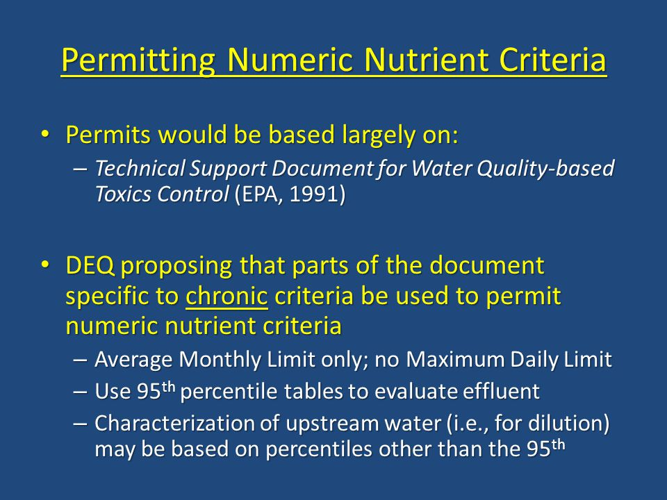 Permitting Numeric Nutrient Criteria Permits would be based largely on: Permits would be based largely on: – Technical Support Document for Water Qual