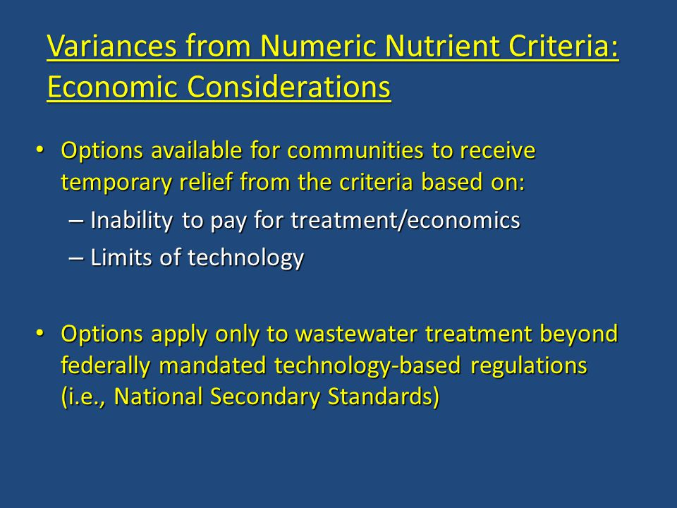 Variances from Numeric Nutrient Criteria: Economic Considerations Options available for communities to receive temporary relief from the criteria base
