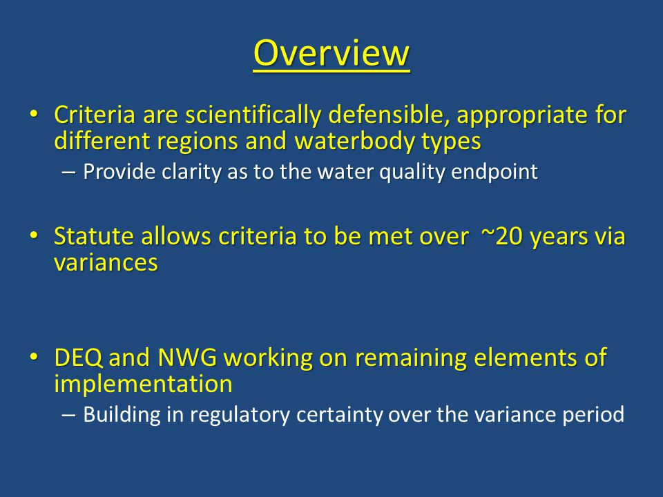 Overview Criteria are scientifically defensible, appropriate for different regions and waterbody types Criteria are scientifically defensible, appropr