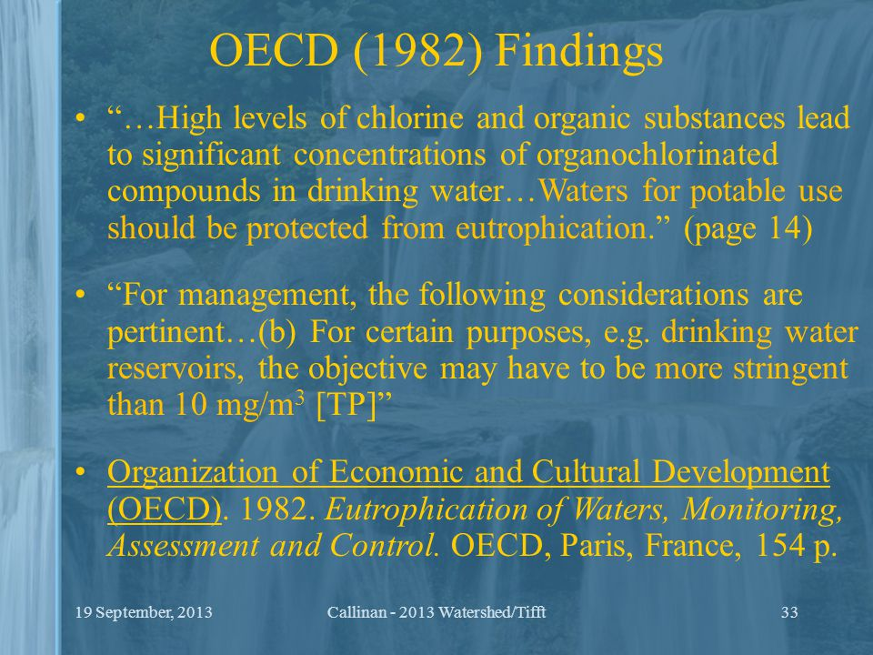 "OECD (1982) Findings ""…High levels of chlorine and organic substances lead to significant concentrations of organochlorinated compounds in drinking wa"