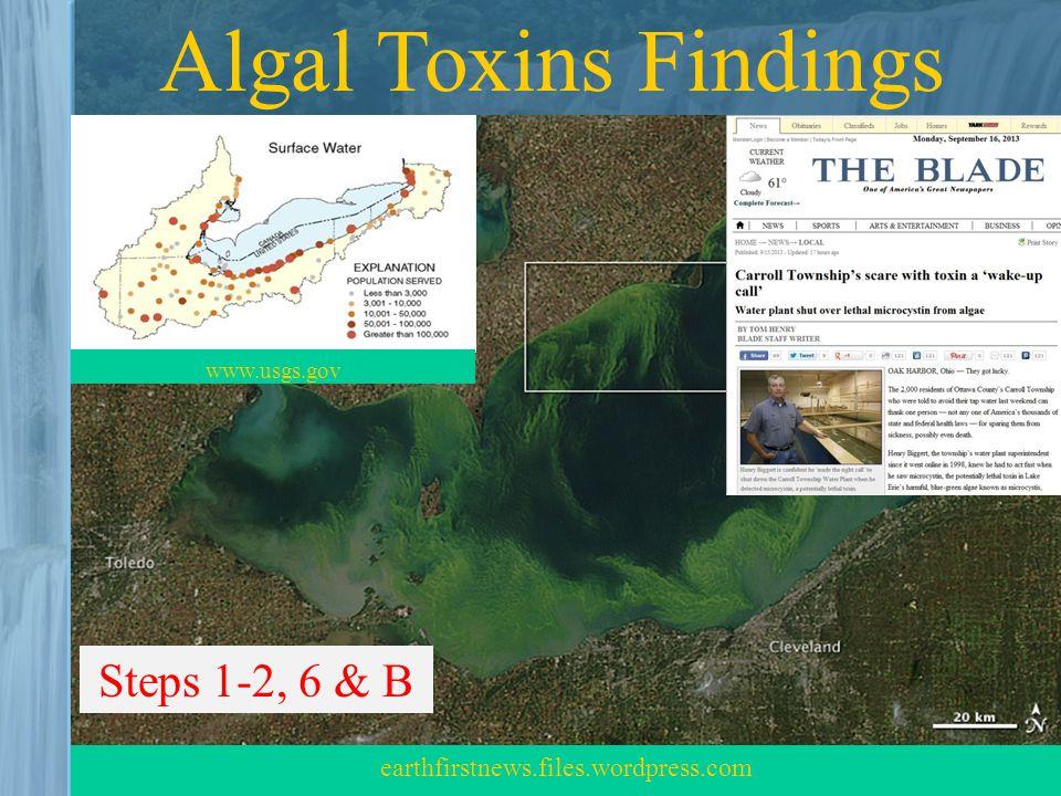 earthfirstnews.files.wordpress.com Algal Toxins Findings www.usgs.gov Steps 1-2, 6 & B