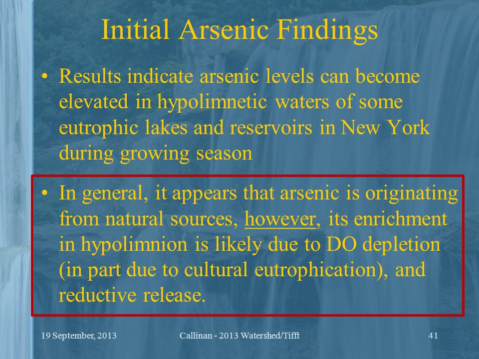 Initial Arsenic Findings Results indicate arsenic levels can become elevated in hypolimnetic waters of some eutrophic lakes and reservoirs in New York