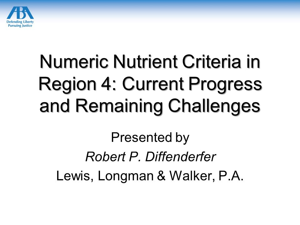 Numeric Nutrient Criteria in Region 4: Current Progress and Remaining Challenges Presented by Robert P.