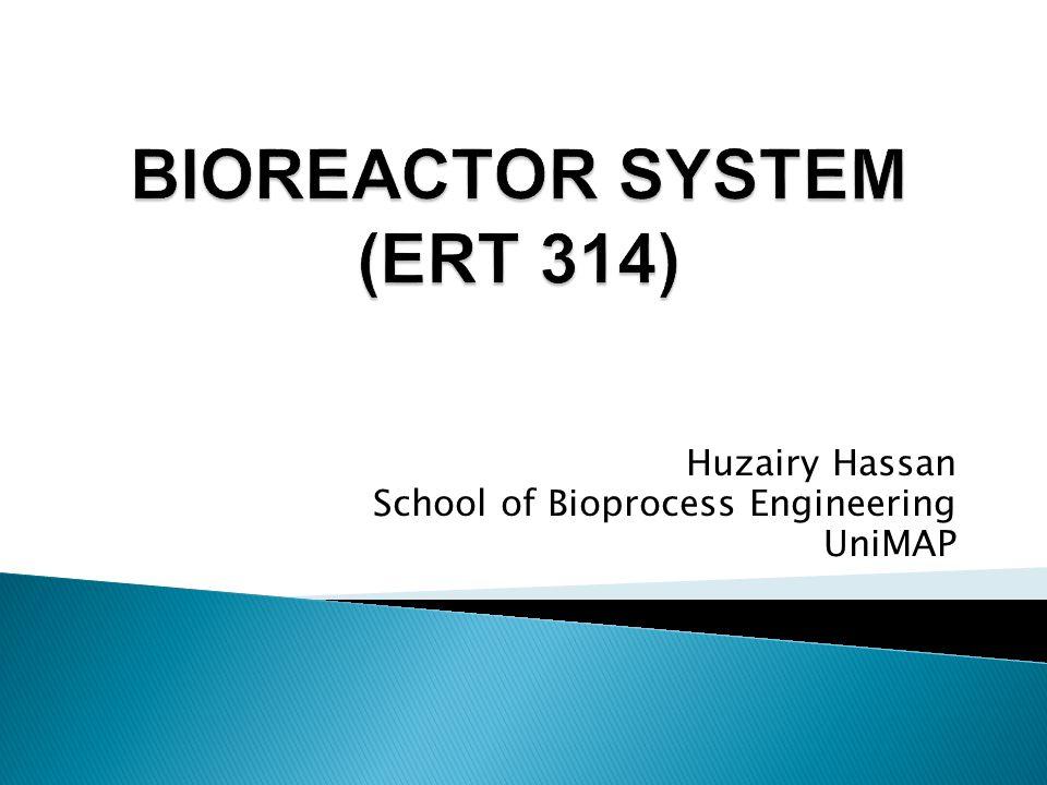 Huzairy Hassan School of Bioprocess Engineering UniMAP