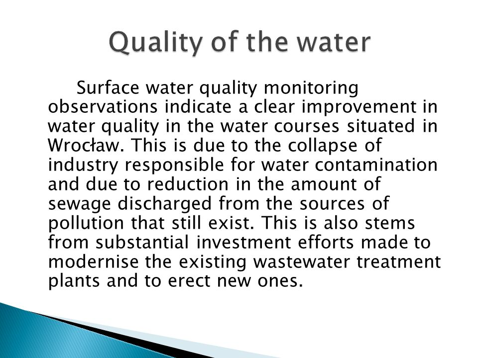 Surface water quality monitoring observations indicate a clear improvement in water quality in the water courses situated in Wrocław.