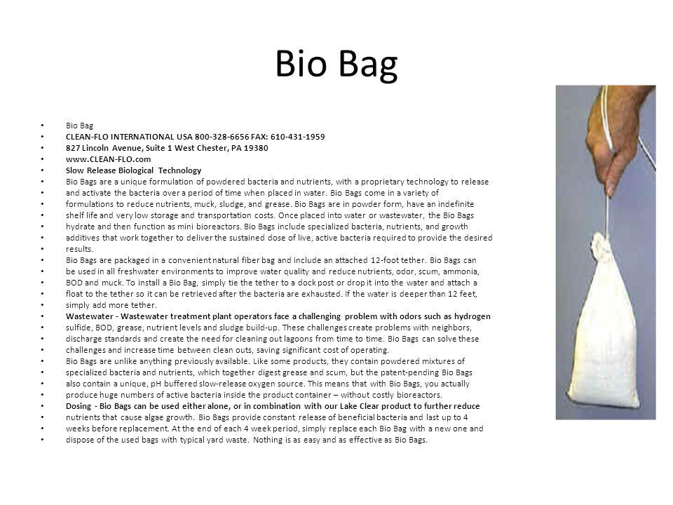 Bio Bag CLEAN-FLO INTERNATIONAL USA 800-328-6656 FAX: 610-431-1959 827 Lincoln Avenue, Suite 1 West Chester, PA 19380 www.CLEAN-FLO.com Slow Release B