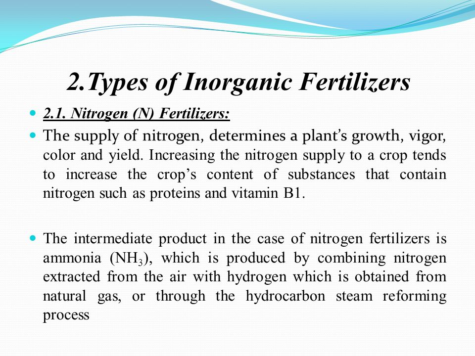 2.1. Nitrogen (N) Fertilizers: The supply of nitrogen, determines a plant's growth, vigor, color and yield. Increasing the nitrogen supply to a crop t