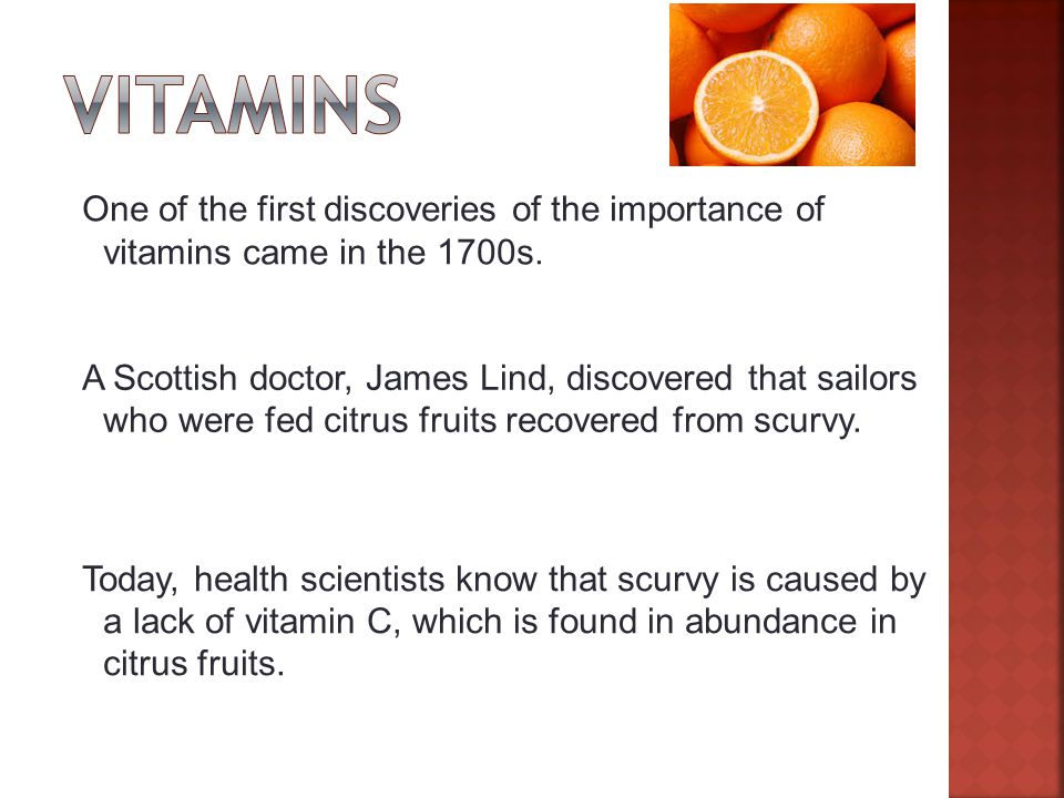 Slide 2 of 27 One of the first discoveries of the importance of vitamins came in the 1700s.