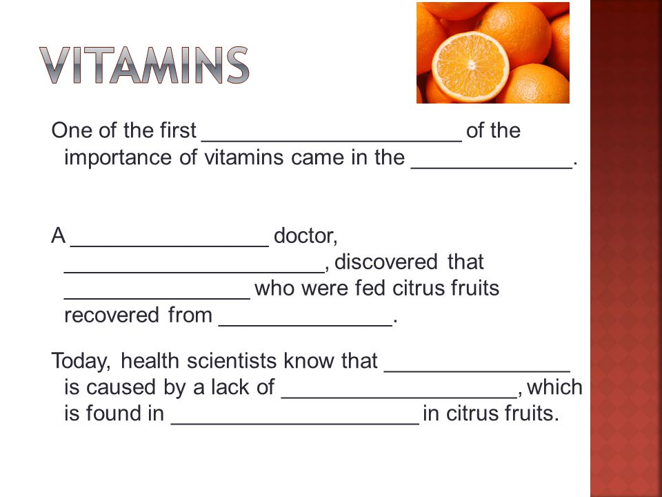 Slide 22 of 27 One of the first _____________________ of the importance of vitamins came in the _____________.
