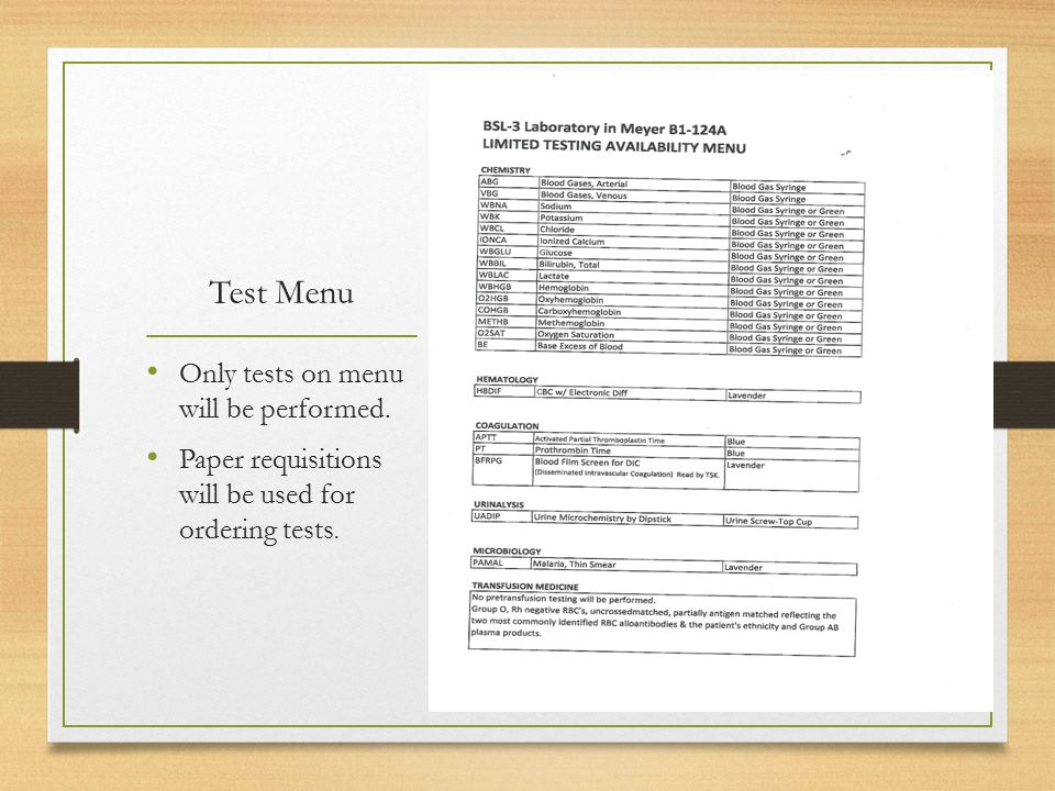 Test Menu Only tests on menu will be performed. Paper requisitions will be used for ordering tests.