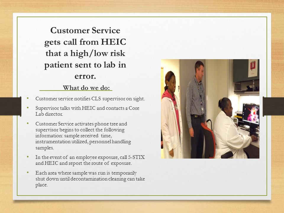 Customer Service gets call from HEIC that a high/low risk patient sent to lab in error.
