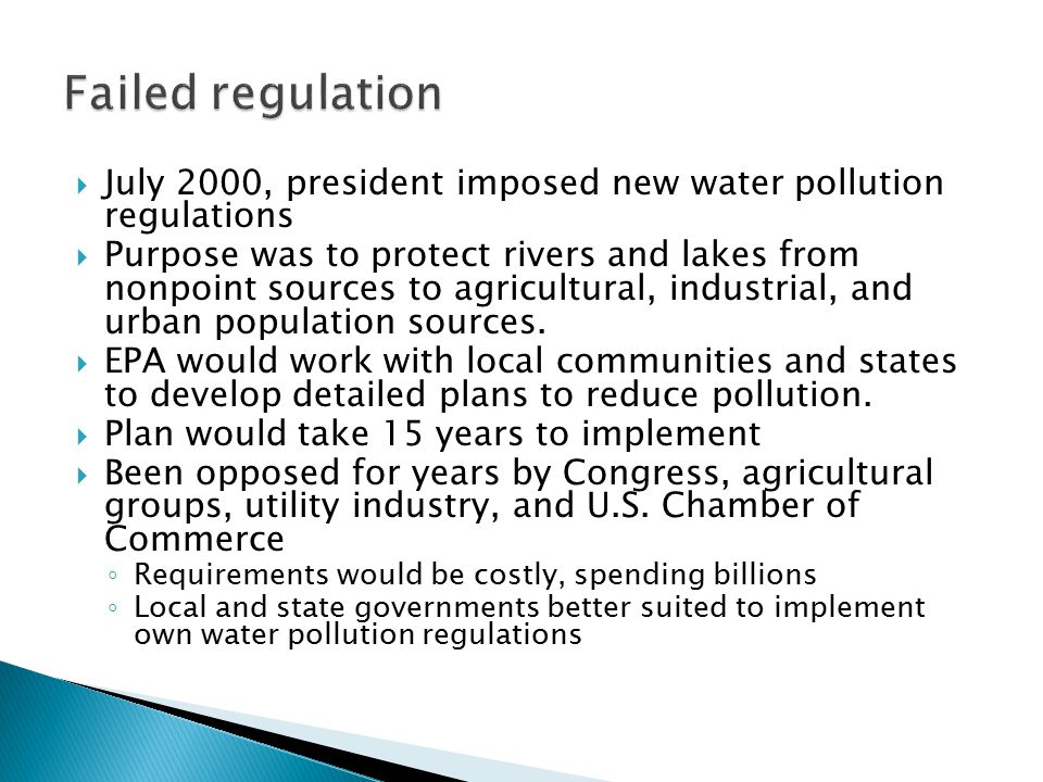  July 2000, president imposed new water pollution regulations  Purpose was to protect rivers and lakes from nonpoint sources to agricultural, indust