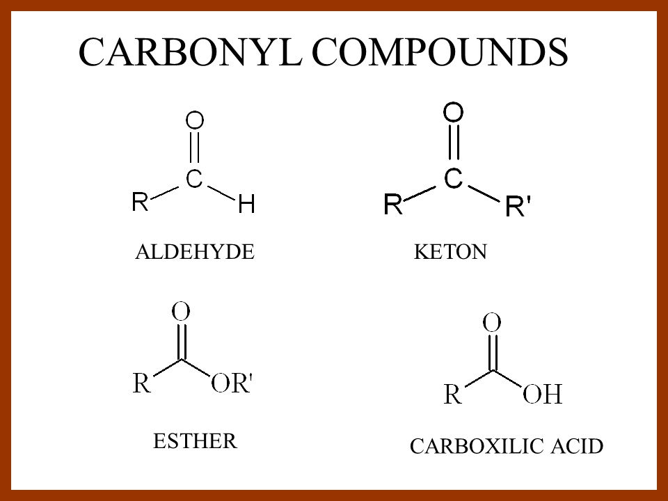 ALDEHYDEKETON ESTHER CARBOXILIC ACID CARBONYL COMPOUNDS