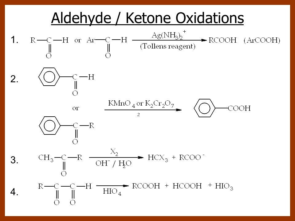 Aldehyde / Ketone Oxidations 1. 2. 3. 4.