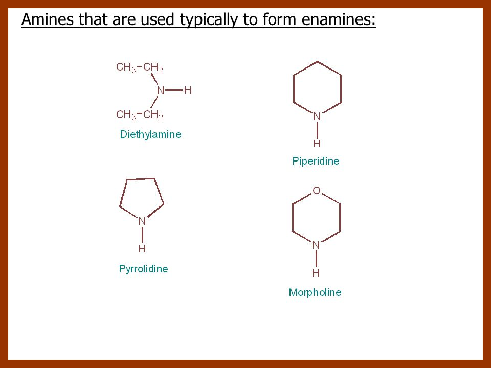 Amines that are used typically to form enamines: