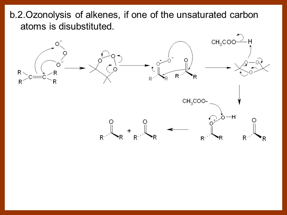 b.2.Ozonolysis of alkenes, if one of the unsaturated carbon atoms is disubstituted.