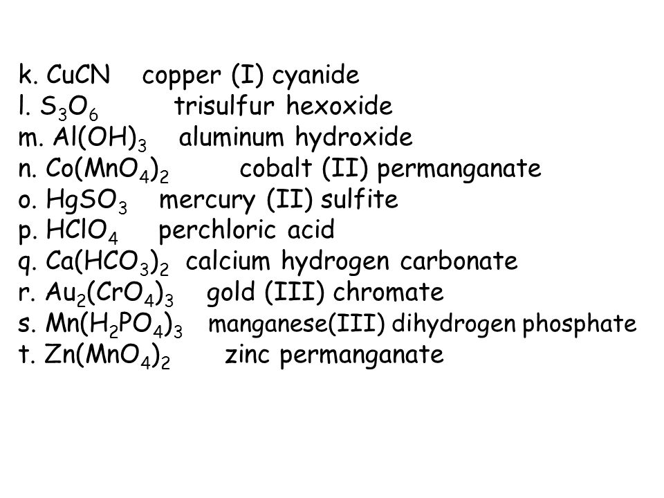 k.CuCN copper (I) cyanide l. S 3 O 6 trisulfur hexoxide m.
