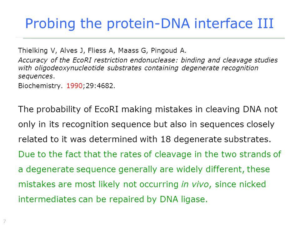8 Probing the protein-DNA interface IV Ehbrecht HJ, Pingoud A, Urbanke C, Maass G, Gualerzi C.