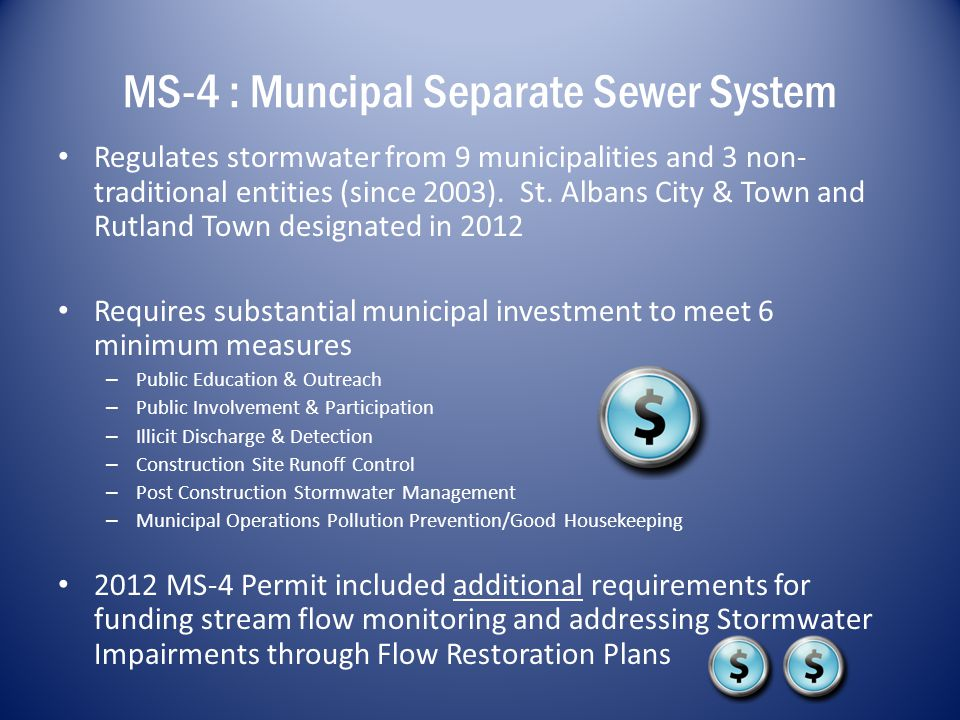 MS-4 : Muncipal Separate Sewer System Regulates stormwater from 9 municipalities and 3 non- traditional entities (since 2003).