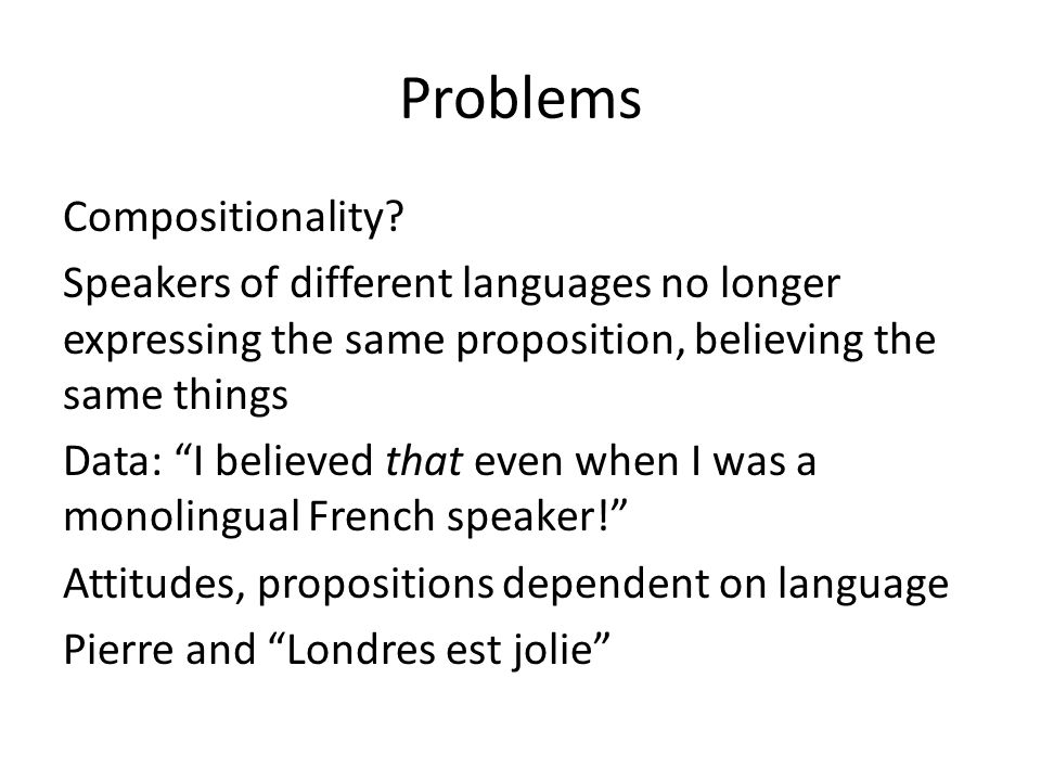 Problems Compositionality.